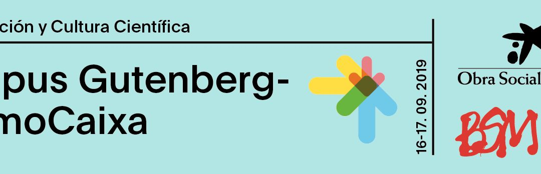 Campus Gutenberg-CosmoCaixa 2019 already has a preliminary program and open registrations!