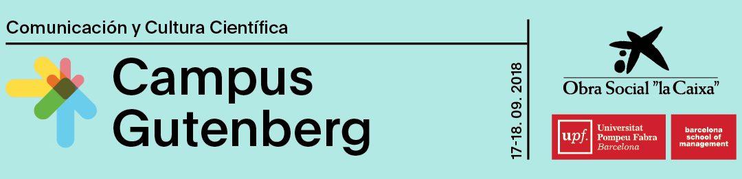 ¡Ya está disponible el programa definitivo del Campus Gutenberg-CosmoCaixa 2018 de la Comunicación y la Cultura Científicas!