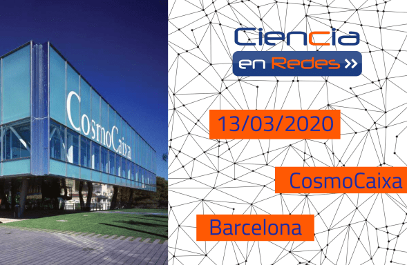 Ciencia en Redes se celebra un año más en Barcelona, el 13 de marzo en el CosmoCaixa