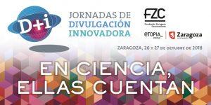 """""""En ciencia, ellas cuentan"""", les Jornades de Divulgació Innovadora, se celebren a Zaragoza el 26 i 27 d'octubre"""