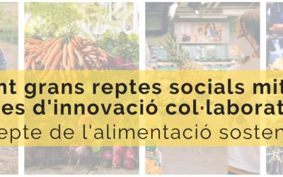 Abordando grandes retos sociales mediante herramientas de innovación colaborativa. El reto de la alimentación sostenible.