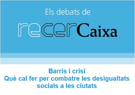 Barris, crisi i desigualtats socials al proper debat RecerCaixa