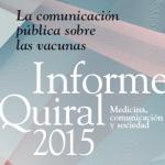 Disponible online el Informe Quiral 2015: La comunicación pública sobre las vacunas